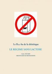 Dernières parutions dans Savoir quoi manger, tout simplement, Le B.a.-ba de la diététique. Le régime sans lactose