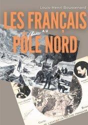 Dernières parutions sur Récits de voyages-explorateurs, Les Français au Pôle nord