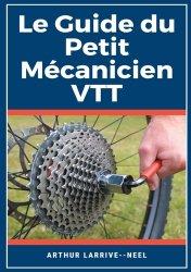 Dernières parutions sur Cyclisme et VTT, Le Guide du Petit Mécanicien VTT