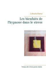 Dernières parutions sur Hypnothérapie - Relaxation, Les bienfaits de l'hypnose dans le stress