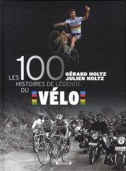 Dernières parutions sur Auto - Moto - Vélo, Les 100 histoires de légende du vélo