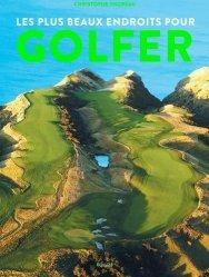 Dernières parutions sur Beautés du monde, Les plus beaux endroits pour golfer