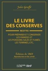 Dernières parutions sur Histoire de la gastronomie, Le livre des conserves