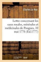 Dernières parutions sur Histoire de la médecine et des maladies, Lettre concernant les eaux royales, minérales et médicinales de Pougues, 10 mai 1776