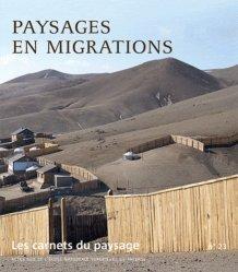 Souvent acheté avec Du Dessin, le Les carnets du paysage N° 23 : Paysages en migrations