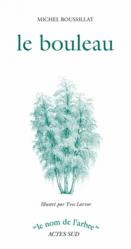 Dernières parutions dans Le nom de l'arbre, Le bouleau