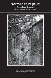 Dernières parutions dans Photo poche, Le mur et la peur. Inde-Bangladesh