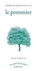 Dernières parutions dans Le nom de l'arbre, Le pommier