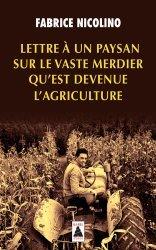 Souvent acheté avec Plaidoyer pour nos agriculteurs, le Lettre à un paysan sur le vaste merdier qu'est devenue l'agriculture