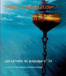 Dernières parutions dans Nature, Les carnets du paysage N° 34