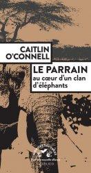 Dernières parutions dans Mondes sauvages, Le Parrain, au coeur d'un clan d'éléphants