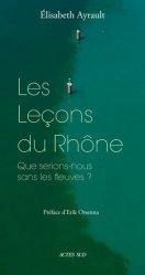 Dernières parutions sur Nature - Jardins - Animaux, Les Leçons du Rhône