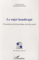 Dernières parutions dans Savoir et formation, Le sujet handicapé. Evocation(s) du lien psychique et du lien social