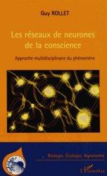 Dernières parutions dans Biologie, écologie, agronomie, Les réseaux de neurones de la conscience. Approche multidisciplinaire du phénomène