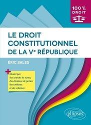 Dernières parutions dans 100% DROIT, Le droit constitutionnel de la Ve République