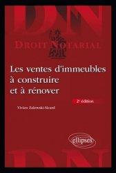 Dernières parutions dans Droit notarial, Les ventes d'immeubles à construire et à rénover. 2e édition