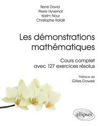 Dernières parutions sur Dictionnaires et cours fondamentaux, Les démonstrations mathématiques - Cours complet avec 127 exercices résolus