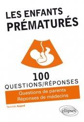Dernières parutions dans 100 questions/réponses, Les enfants prématurés
