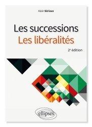 Nouvelle édition Les successions, les libéralités. 2e édition