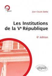 Dernières parutions sur Histoire des institutions, Les institutions de la Ve République. 6e édition