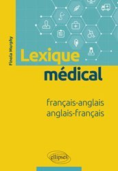 Dernières parutions sur UE 6.2 Anglais, Lexique médical Français-Anglais / Anglais-Français