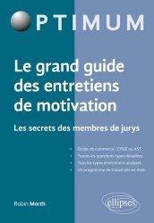 Dernières parutions sur Entretiens, Le grand guide des entretiens de motivation. Les secrets des membres du jury