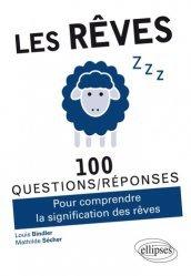 Dernières parutions dans 100 questions/réponses, Les rêves
