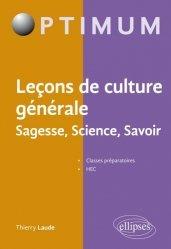 Dernières parutions sur Culture générale, Leçons de culture générale. Sagesse, Science, Savoir