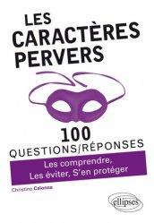 Dernières parutions dans 100 questions/réponses, Les caractères pervers