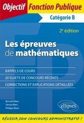Dernières parutions dans Objectif Fonction Publique, Les épreuves de mathématiques aux concours. Catégorie B, 2e édition