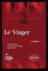 Dernières parutions dans Droit notarial, Le viager. Vente immobilière en viager, 2e édition