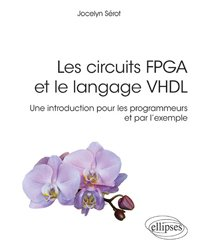 Souvent acheté avec Cultiver la révolution, le Les circuits FPGA et le langage VHDL