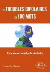 Dernières parutions sur Troubles bipolaires - TOC, Les troubles bipolaires en 100 mots