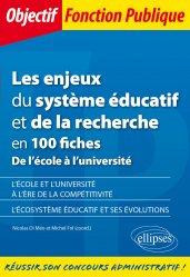 Dernières parutions dans Objectif Fonction Publique, Les enjeux du système éducatif et de la recherche en 100 fiches. De l'école à l'université