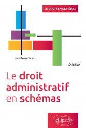 Dernières parutions sur Droit administratif général, Le droit administratif en schémas - 6e édition