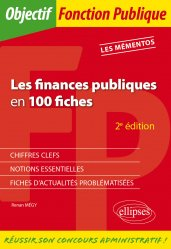 Dernières parutions sur Concours administratifs, Les finances publiques en 100 fiches. 2e édition