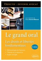 Dernières parutions sur Histoire du droit, Le Grand Oral. Les droits et libertés fondamentaux - 2e édition