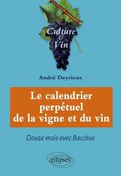 Dernières parutions sur Herbiers - Agendas - Calendriers - Almanachs, Le calendrier perpétuel de la vigne et du vin