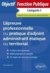 Dernières parutions sur Concours administratifs, L'épreuve professionnelle ou pratique d'adjoint administratif étatique ou territorial
