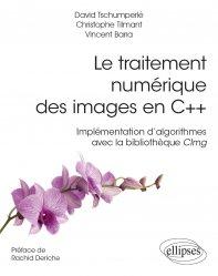 Dernières parutions sur Langages, Le traitement numérique des images en C++ - Implémentation d'algorithmes avec la bibliothèque CImg