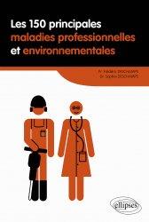 Dernières parutions sur Sciences médicales, Les 150 principales maladies professionnelles et environnementales