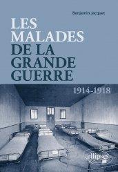 Dernières parutions sur Histoire de la médecine et des maladies, Les malades de la Grande Guerre