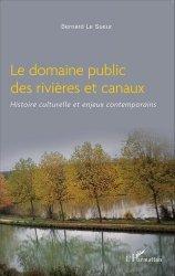 Dernières parutions sur Rivières - Lacs - Fleuves, Le domaine public des rivières et canaux
