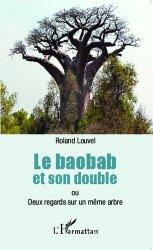 Dernières parutions sur Beaux livres, Le Baobab et son double ou deux regards sur un même arbre
