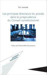 Dernières parutions sur Conseil constitutionnel, Les principes directeurs du procès dans la jurisprudence du Conseil constitutionnel