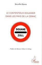 Dernières parutions sur Douanes, Le contentieux douanier dans les pays de la CEMAC