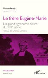 Dernières parutions dans Biographies, Le frère Eugène-Marie