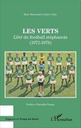 Dernières parutions dans Espaces et temps du sport, Les Verts. L'été du football stéphanois (1972-1978)