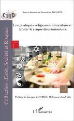 Dernières parutions dans Droit, société et risque, Les pratiques religieuses alimentaires : limiter le risque discriminatoire