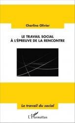 Dernières parutions dans Travail du social, Le travail social à l'épreuve de la rencontre